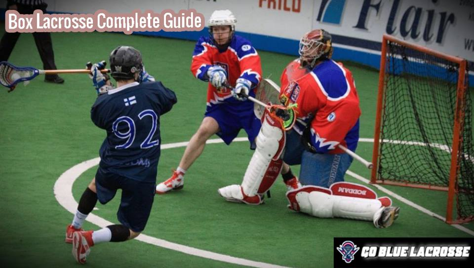 Box Lacrosse – Everything You Need to Know About it!