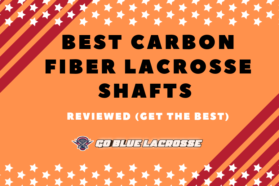 Complete Guide to the Best Carbon Fiber Lacrosse Shafts!