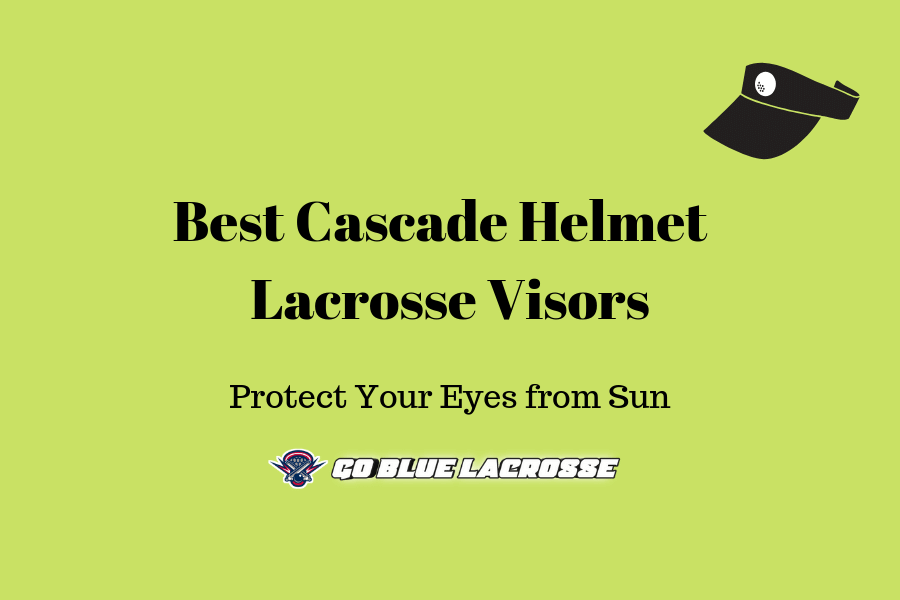 Cascade Lacrosse Helmet Visors (Protect Your Eyes from UV Rays Now!)