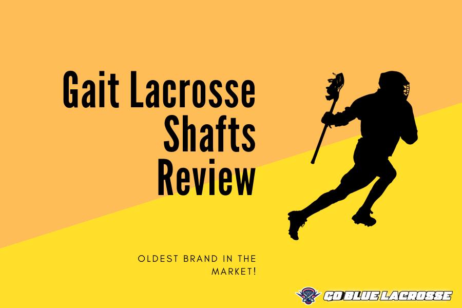 Gait Lacrosse Shafts Review