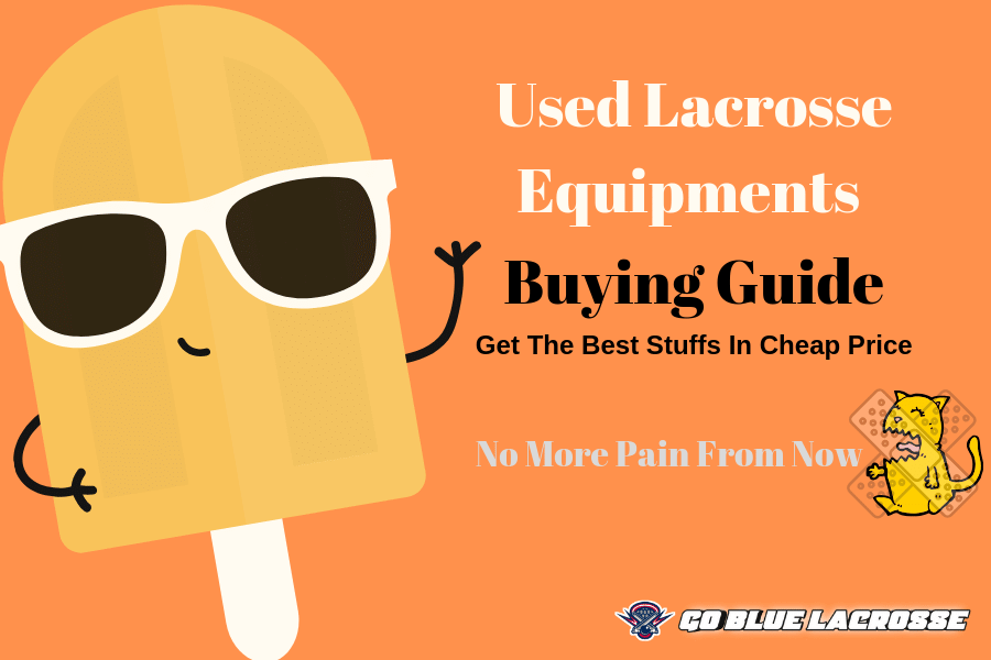 Used Lacrosse Equipment Buying Guide - Never Pay the Full Price!