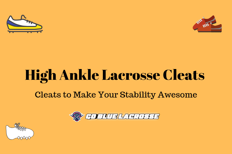 Best High Ankle Lacrosse Cleats Review (Get Better Safety & Stability)