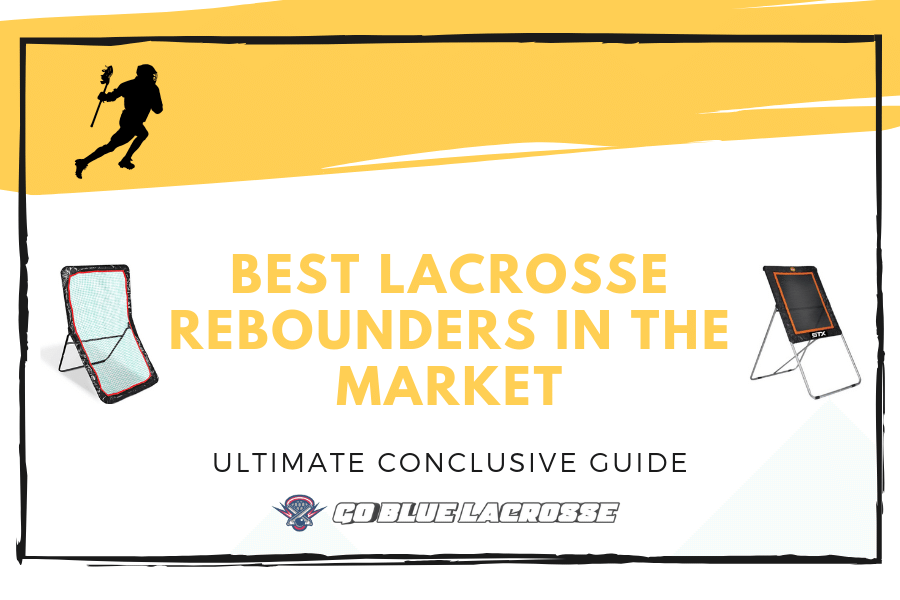 Top 10 Best Lacrosse Rebounders in 2019 - Buyer's Ultimate Guide!