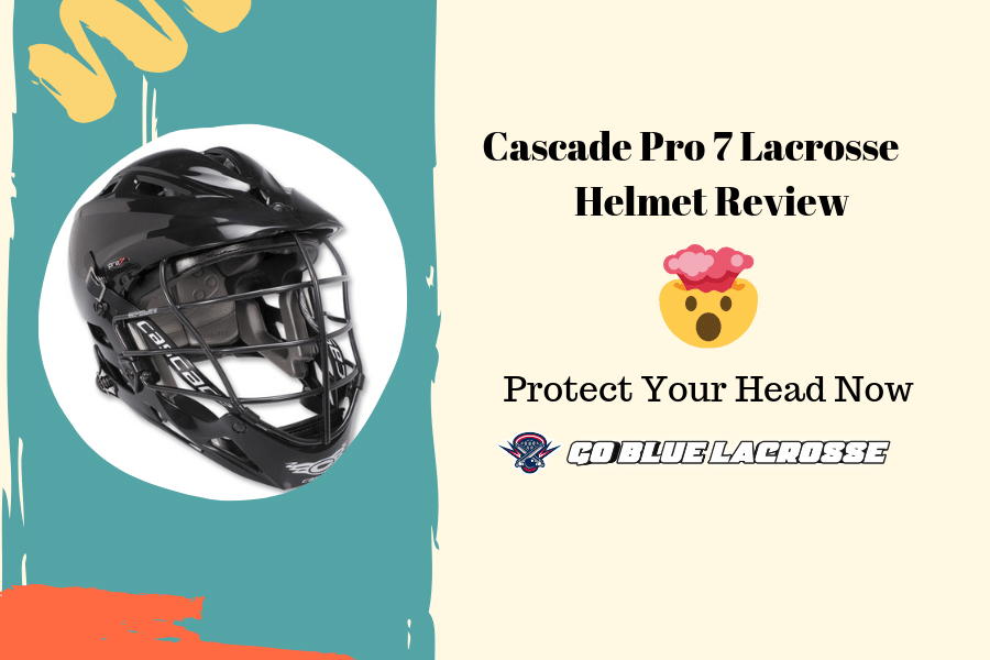 Cascade Pro 7 Lacrosse Helmet Review Guide - Protect Your Brian!
