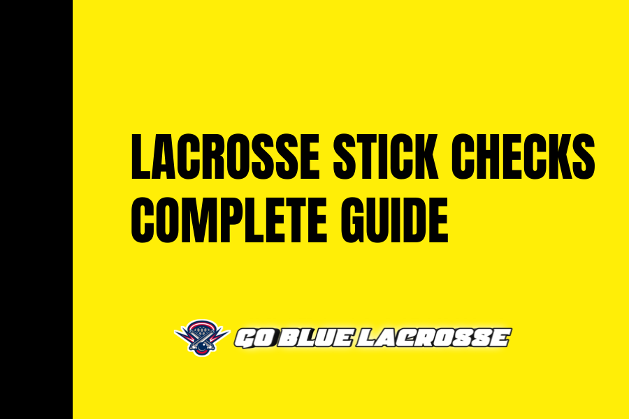 Lacrosse Stick Checks