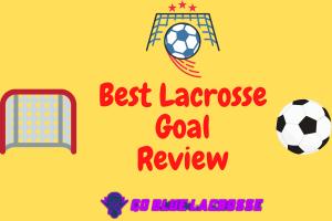 Best Lacrosse Goal